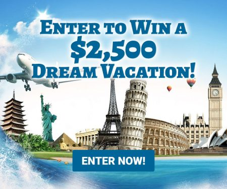 $2,500 Dream Vacation Raffle